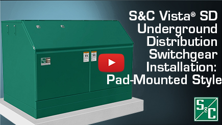 S&C Vista® SD Underground Distribution Switchgear Installation: Pad-Mounted Style
